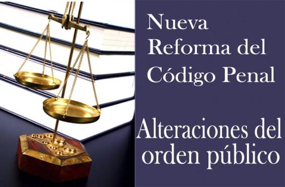 Reforma del código penal: Alteraciones del orden público