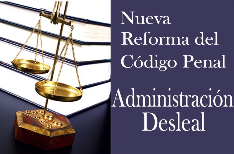 Reforma del código penal : Administración desleal