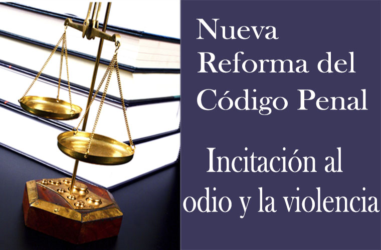 Reforma del código penal: Incitación al odio y la violencia