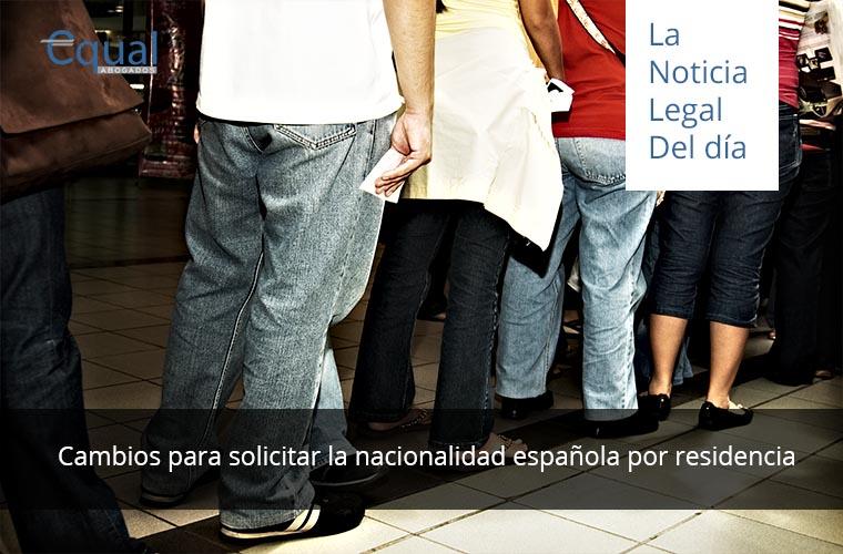 Cambios para solicitar la nacionalidad española por residencia