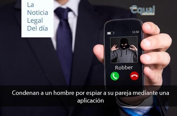 Condenan a un hombre por espiar a su pareja mediante una aplicación