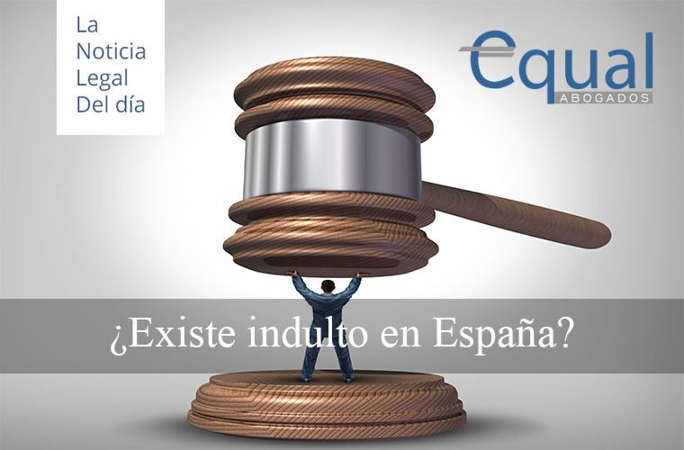 ¿Existe indulto en España?