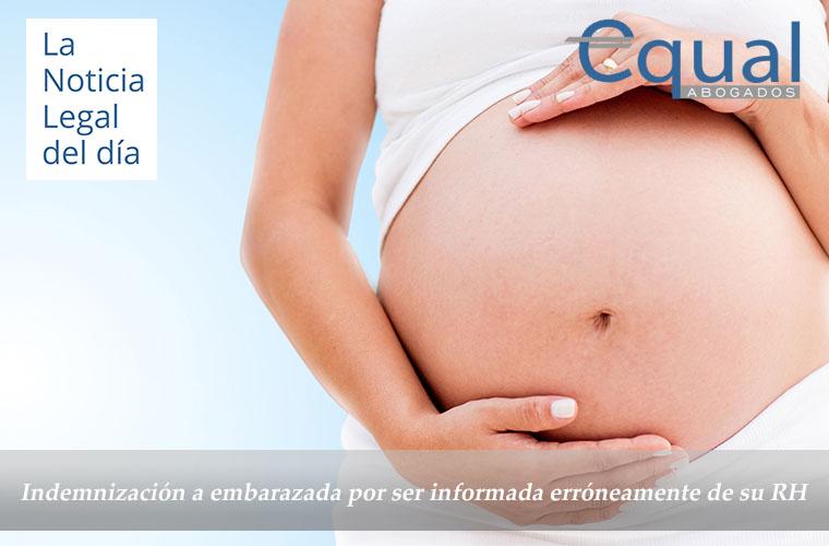 Indemnización a embarazada por ser informada erróneamente de su RH