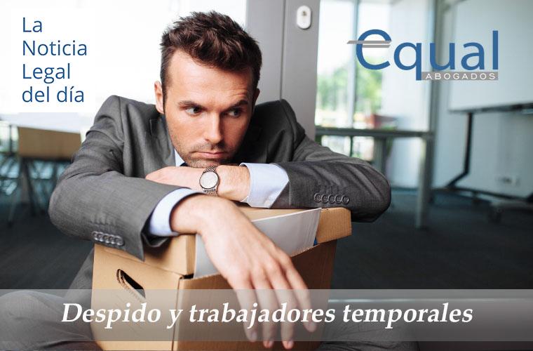 Despido y trabajadores temporales